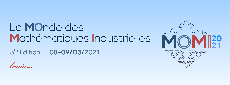 MOMI2021: Le Monde des Mathematiques Industrielles
